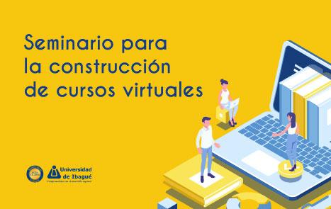 Seminario para la Construcción de Cursos Virtuales