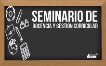 Seminario de Docencia y Gestión Curricular