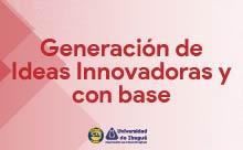 Generación de Ideas Innovadoras y con base tecnológica